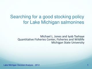 Searching for a good stocking policy for Lake Michigan salmonines