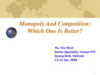 Monopoly And Competition: Which One Is Better