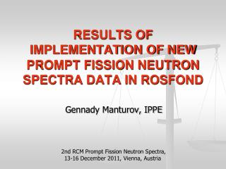 RESULTS OF IMPLEMENTATION OF NEW PROMPT FISSION NEUTRON SPECTRA DATA IN ROSFOND