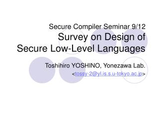 Secure Compiler Seminar 9/12 Survey on Design of Secure Low-Level Languages