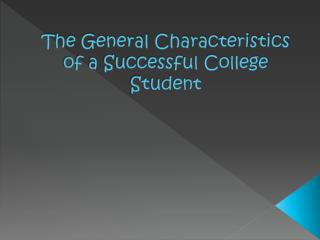 The General Characteristics of a Successful College Student