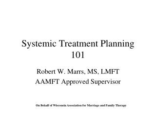 Systemic Treatment Planning 101