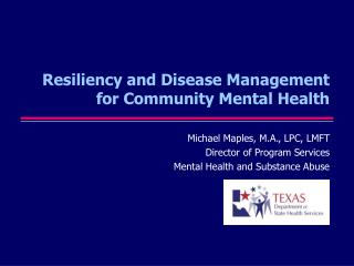 Resiliency and Disease Management for Community Mental Health