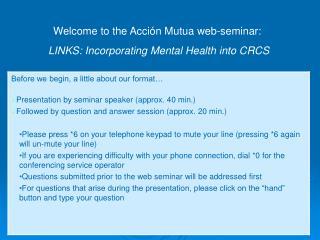 Welcome to the Acción Mutua web-seminar: LINKS: Incorporating Mental Health into CRCS