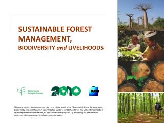SUSTAINABLE FOREST MANAGEMENT, BIODIVERSITY  and  LIVELIHOODS