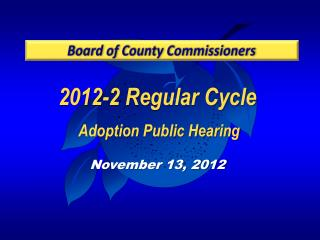 2012-2 Regular Cycle  Adoption Public Hearing November 13, 2012