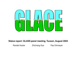Status report: GLASS panel meeting, Tucson, August 2003
