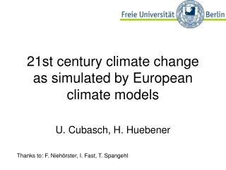 21st century climate change as simulated by European climate models