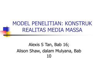 MODEL PENELITIAN: KONSTRUK REALITAS MEDIA MASSA