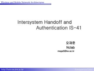 Intersystem Handoff and  			Authentication IS-41