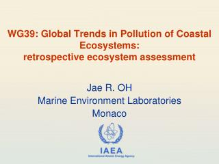 WG39: Global Trends in Pollution of Coastal Ecosystems: retrospective ecosystem assessment