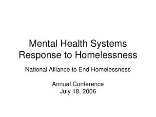 Mental Health Systems  Response to Homelessness