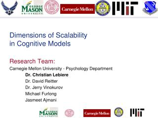 Dimensions of Scalability  in Cognitive Models Research Team: