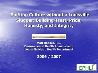 Shifting Culture without a Louisville Slugger: Building Trust, Pride, Honesty, and Integrity
