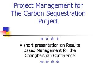 Project Management for The Carbon Sequestration Project