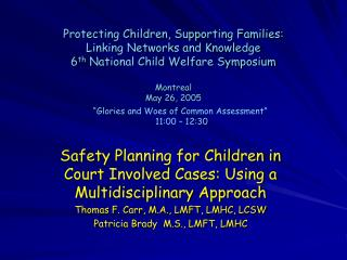 Safety Planning for Children in Court Involved Cases: Using a Multidisciplinary Approach