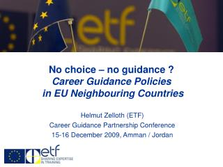 No choice – no guidance ?  Career Guidance Policies  in EU Neighbouring Countries
