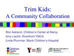 Trim Kids:   A Community Collaboration