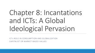 Chapter  8: Incantations and ICTs: A Global Ideological Pervasion