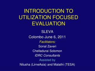 INTRODUCTION TO UTILIZATION FOCUSED EVALUATION
