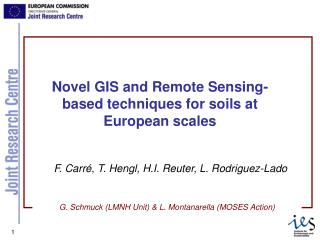 Novel GIS and Remote Sensing-based techniques for soils at European scales