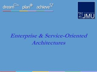 Enterprise & Service-Oriented Architectures