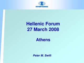 Hellenic Forum 27 March 2008 Athens