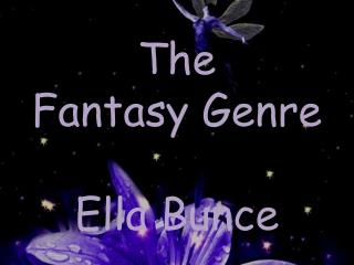 The  Fantasy Genre Ella Bunce
