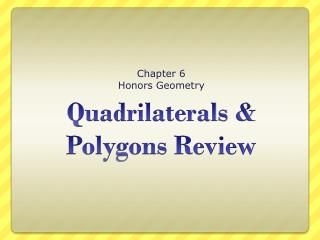 Quadrilaterals & Polygons Review