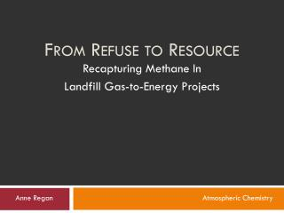From Refuse to Resource