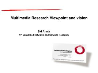 Multimedia Research Viewpoint and vision