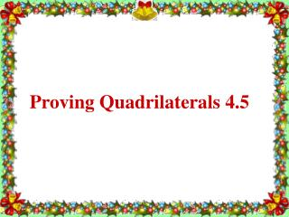 Proving Quadrilaterals 4.5