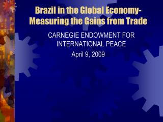 Brazil in the Global Economy- Measuring the Gains from Trade