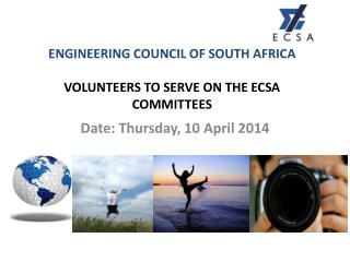 ENGINEERING COUNCIL OF SOUTH AFRICA VOLUNTEERS TO SERVE ON THE ECSA COMMITTEES