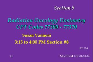 Section 8 Radiation Oncology Dosimetry CPT Codes 77300 - 77370