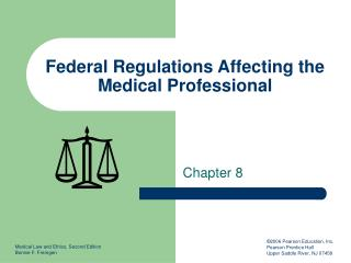Federal Regulations Affecting the Medical Professional