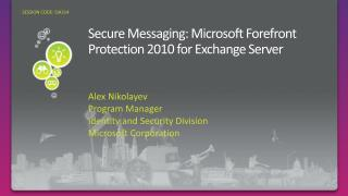 Secure Messaging: Microsoft Forefront Protection 2010 for Exchange Server