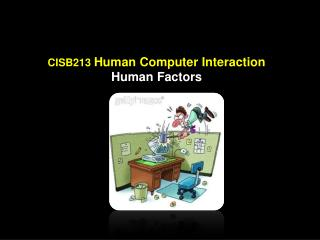 CISB213  Human Computer Interaction Human Factors