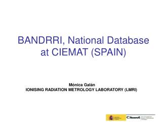 BANDRRI, National Database at CIEMAT (SPAIN)