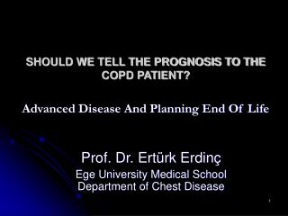 SHOULD WE TELL THE PROGNOSIS TO THE COPD PATIENT?