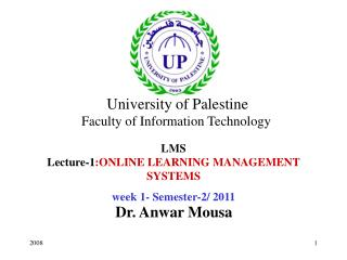 LMS Lecture-1 :ONLINE LEARNING MANAGEMENT SYSTEMS week 1- Semester-2/ 2011
