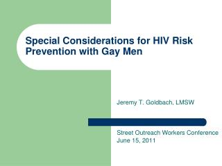 Special Considerations for HIV Risk Prevention with Gay Men