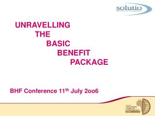 UNRAVELLING  THE 		BASIC  				BENEFIT  						PACKAGE