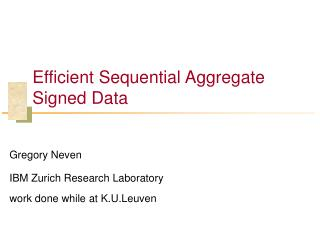 Efficient Sequential Aggregate Signed Data