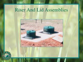 Riser And Lid Assemblies