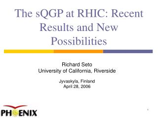 The sQGP at RHIC: Recent Results and New Possibilities