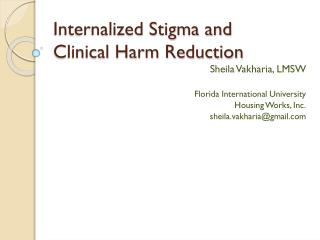Internalized Stigma  and  Clinical  Harm  Reduction