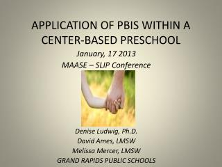 APPLICATION OF PBIS WITHIN A CENTER-BASED PRESCHOOL