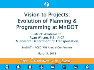 Vision to Projects: Evolution of Planning & Programming at  MnDOT