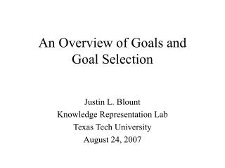 An Overview of Goals and  Goal Selection